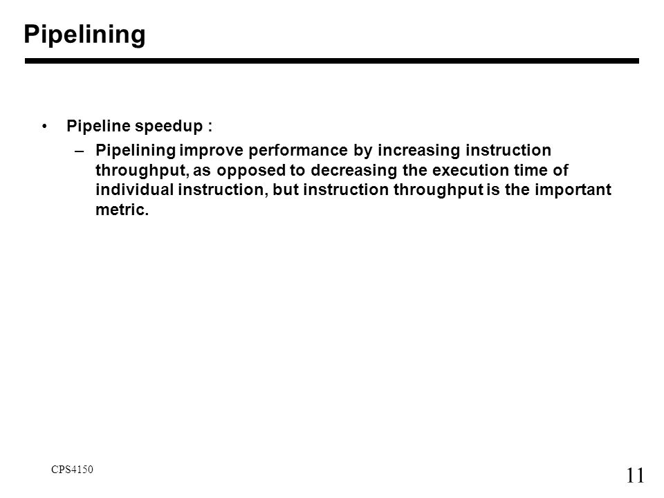 Pipelining Pipeline speedup :