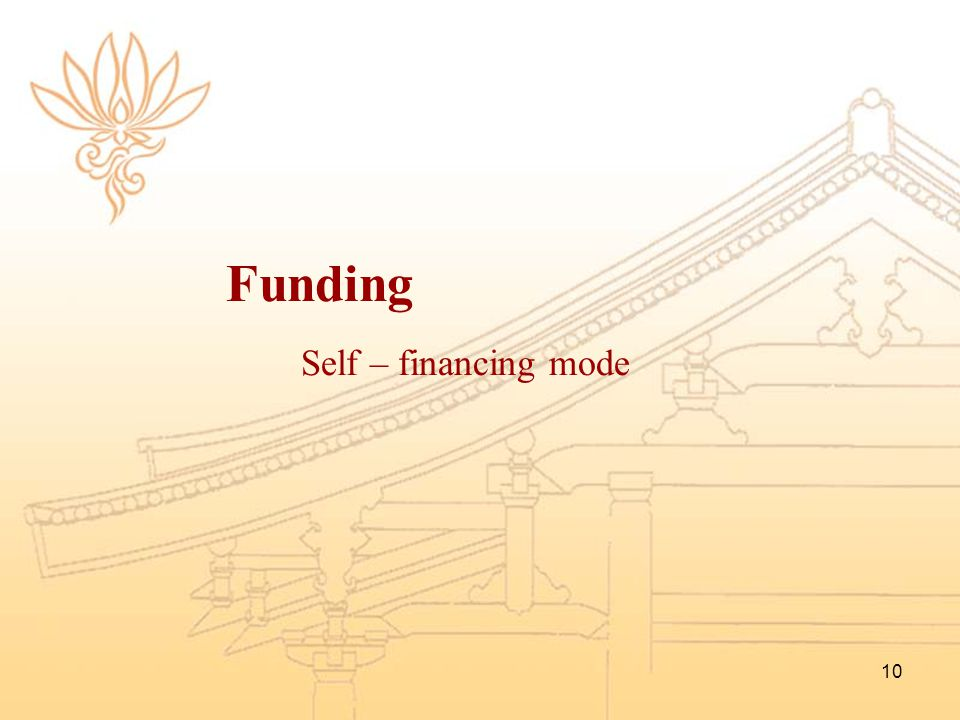 Funding Self – financing mode
