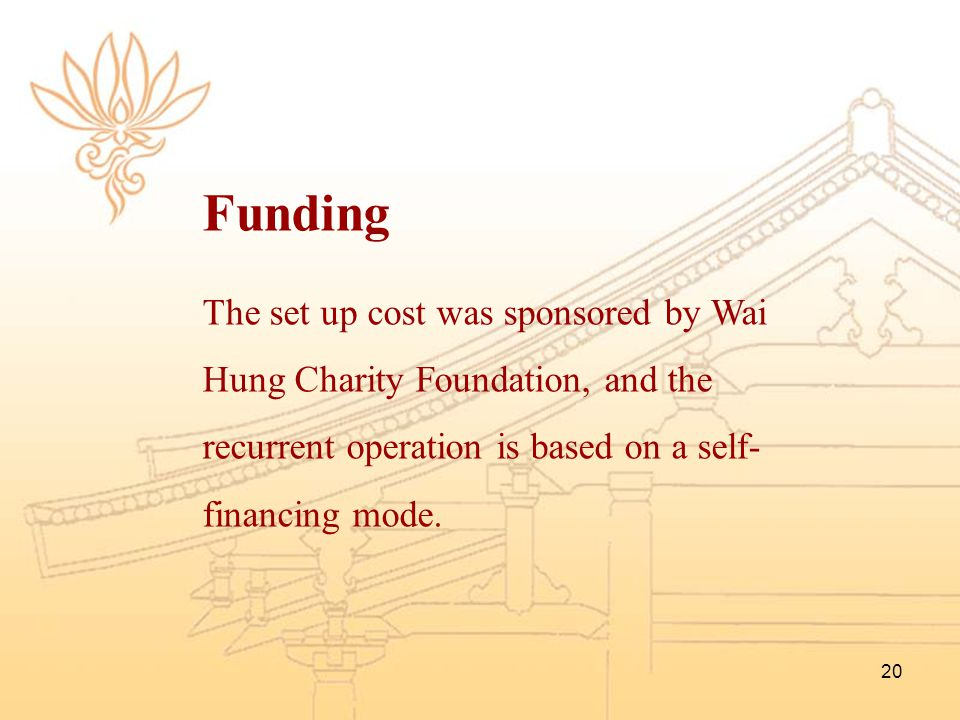 Funding The set up cost was sponsored by Wai Hung Charity Foundation, and the recurrent operation is based on a self- financing mode.