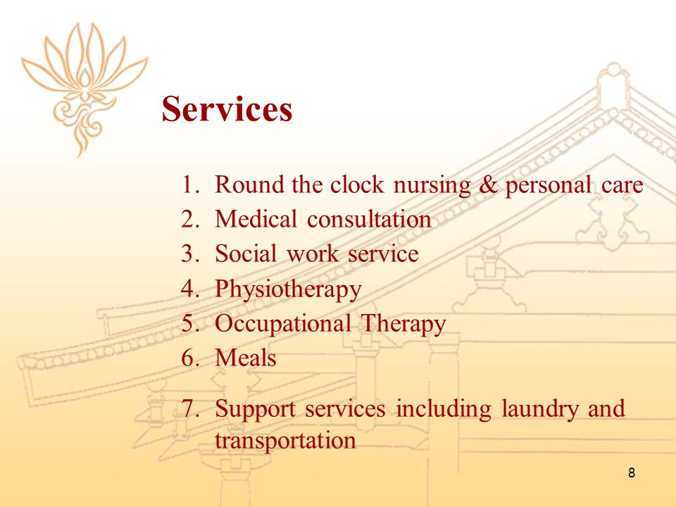 Services Round the clock nursing & personal care Medical consultation