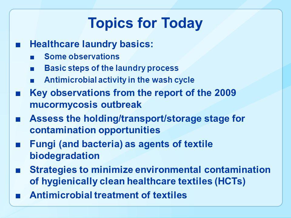 Topics for Today Healthcare laundry basics: