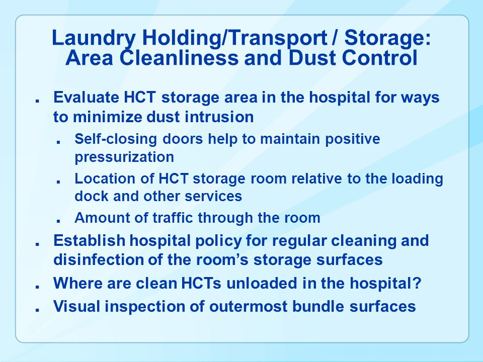 Laundry Holding/Transport / Storage: Area Cleanliness and Dust Control