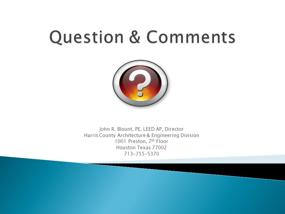 Question & Comments John R. Blount, PE, LEED AP, Director