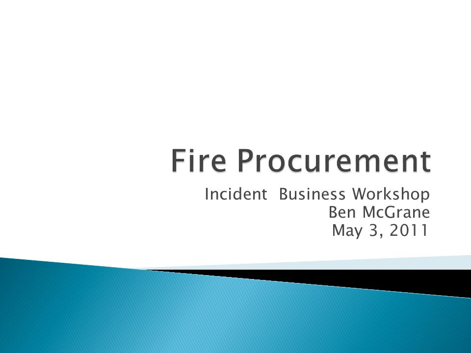 Incident Business Workshop Ben McGrane May 3, 2011