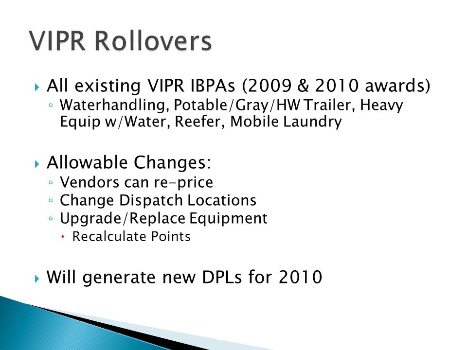 VIPR Rollovers All existing VIPR IBPAs (2009 & 2010 awards)