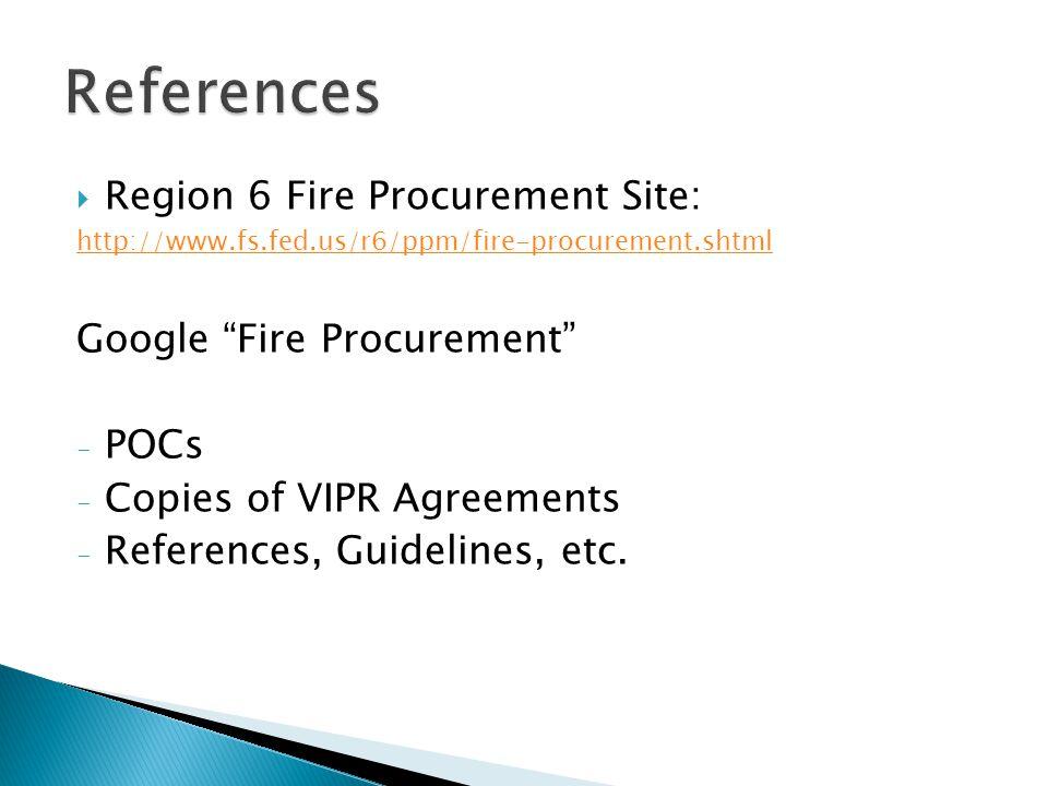 References Region 6 Fire Procurement Site: Google Fire Procurement