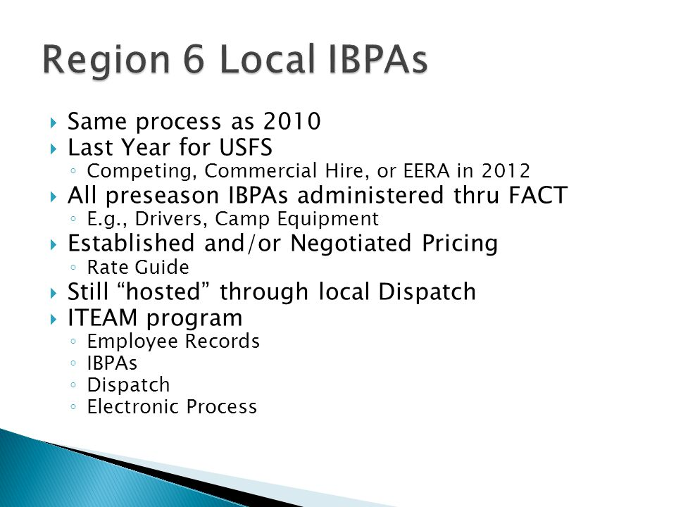 Region 6 Local IBPAs Same process as 2010 Last Year for USFS