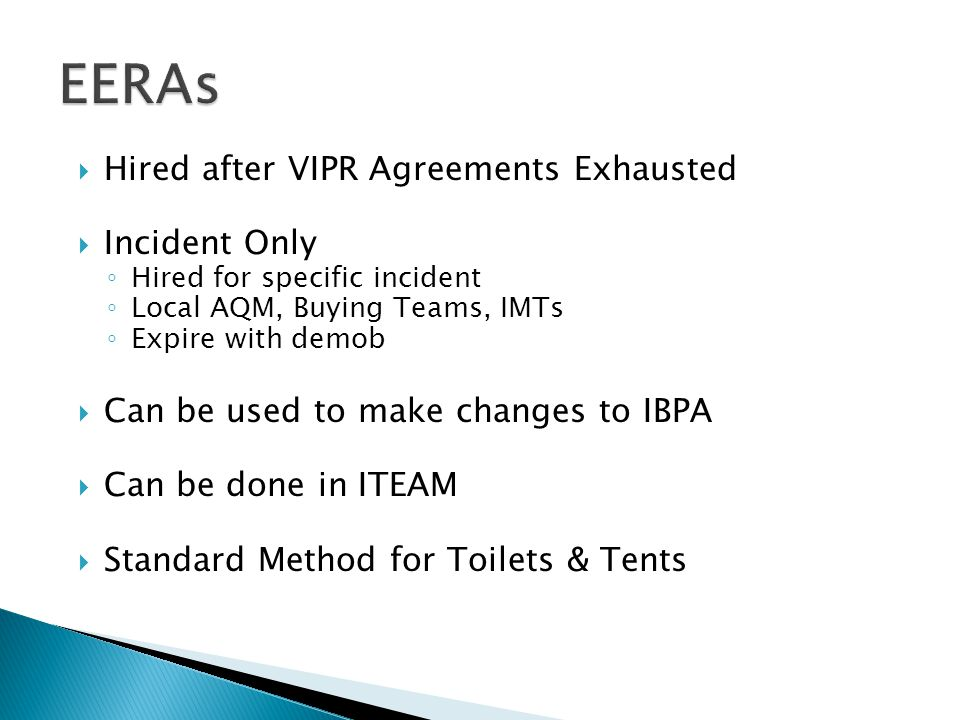 EERAs Hired after VIPR Agreements Exhausted Incident Only