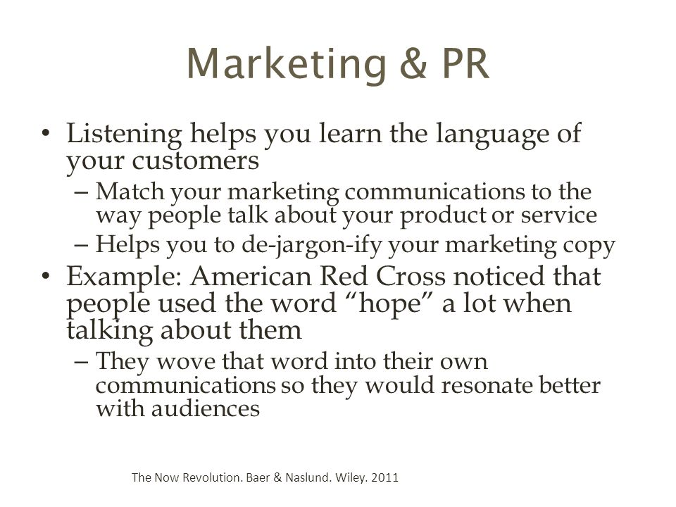 Marketing & PR Listening helps you learn the language of your customers.