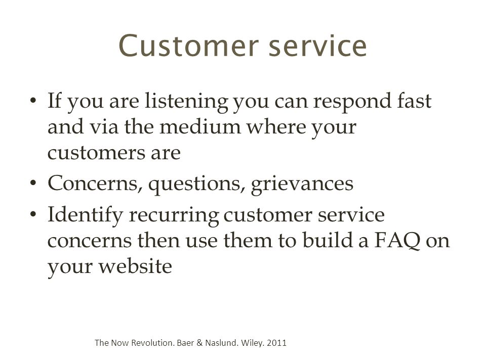 Customer service If you are listening you can respond fast and via the medium where your customers are.