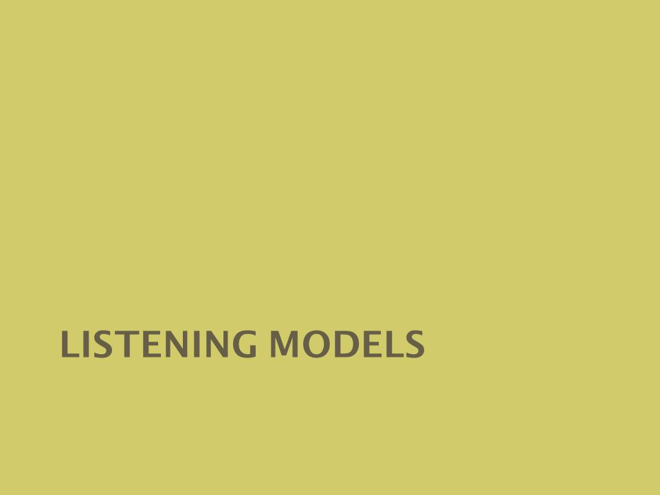 Listening models