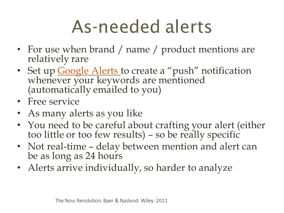 As-needed alerts For use when brand / name / product mentions are relatively rare.
