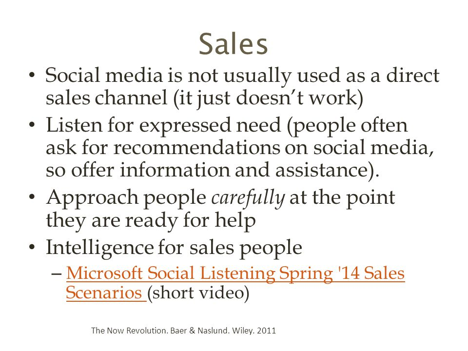 Sales Social media is not usually used as a direct sales channel (it just doesn't work)