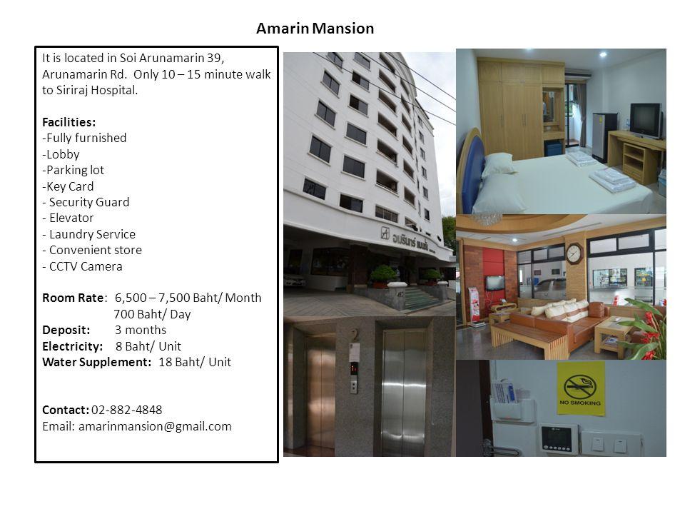 Amarin Mansion It is located in Soi Arunamarin 39, Arunamarin Rd. Only 10 – 15 minute walk to Siriraj Hospital.
