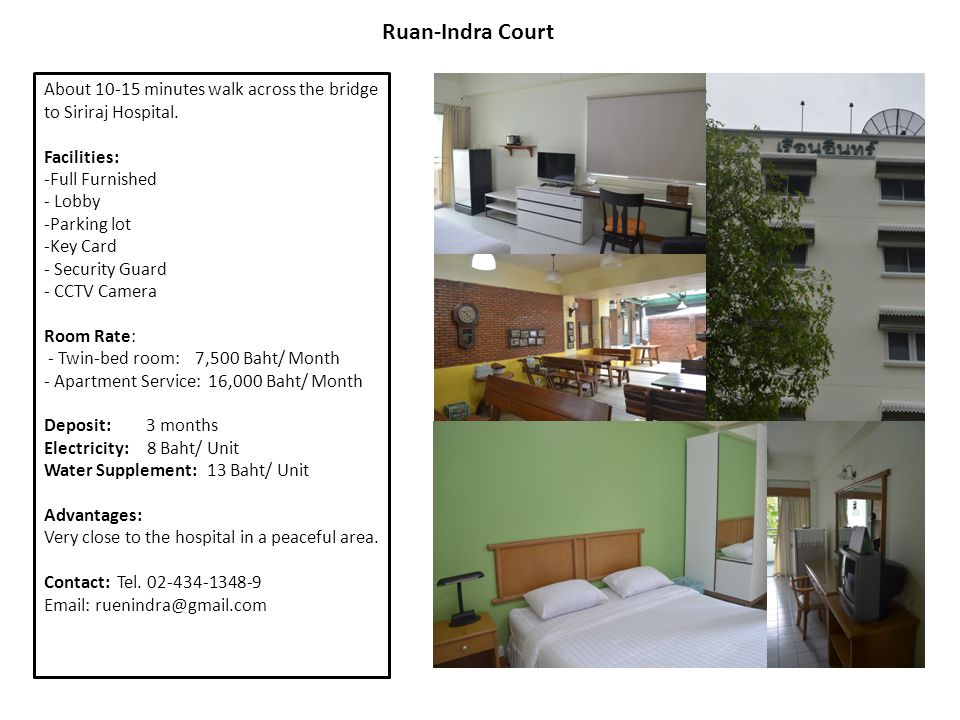Ruan-Indra Court About 10-15 minutes walk across the bridge to Siriraj Hospital. Facilities: Full Furnished.