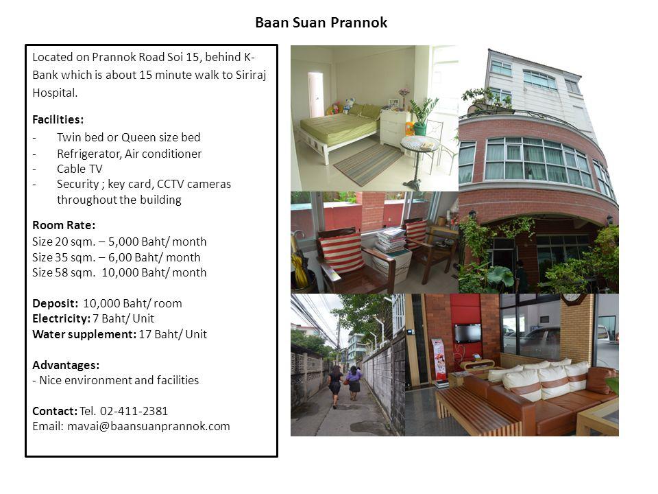 Baan Suan Prannok Located on Prannok Road Soi 15, behind K- Bank which is about 15 minute walk to Siriraj Hospital.
