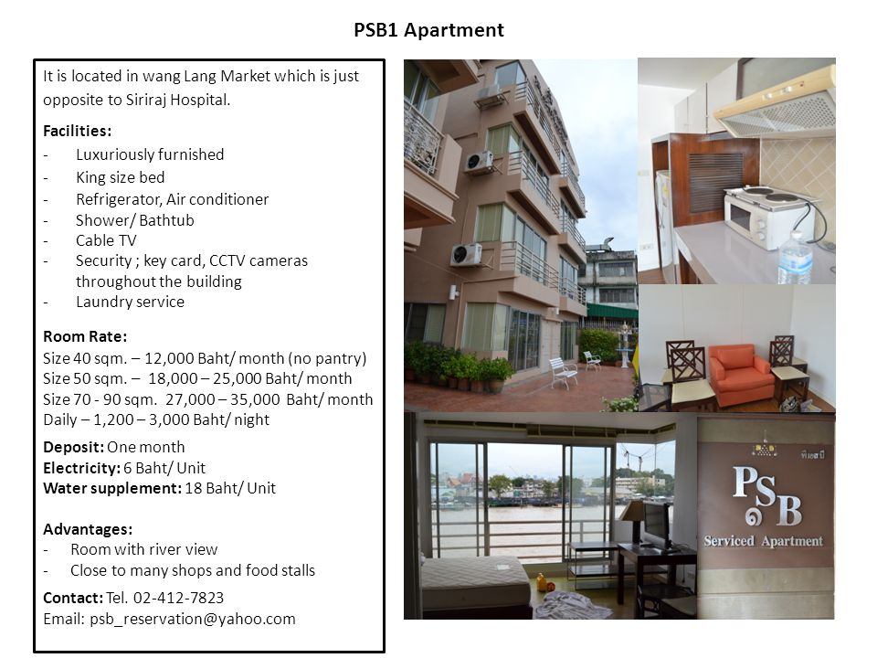 PSB1 Apartment It is located in wang Lang Market which is just opposite to Siriraj Hospital. Facilities:
