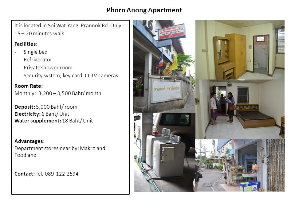 Phorn Anong Apartment It is located in Soi Wat Yang, Prannok Rd. Only 15 – 20 minutes walk. Facilities: