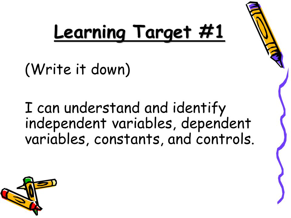 Learning Target #1 (Write it down)