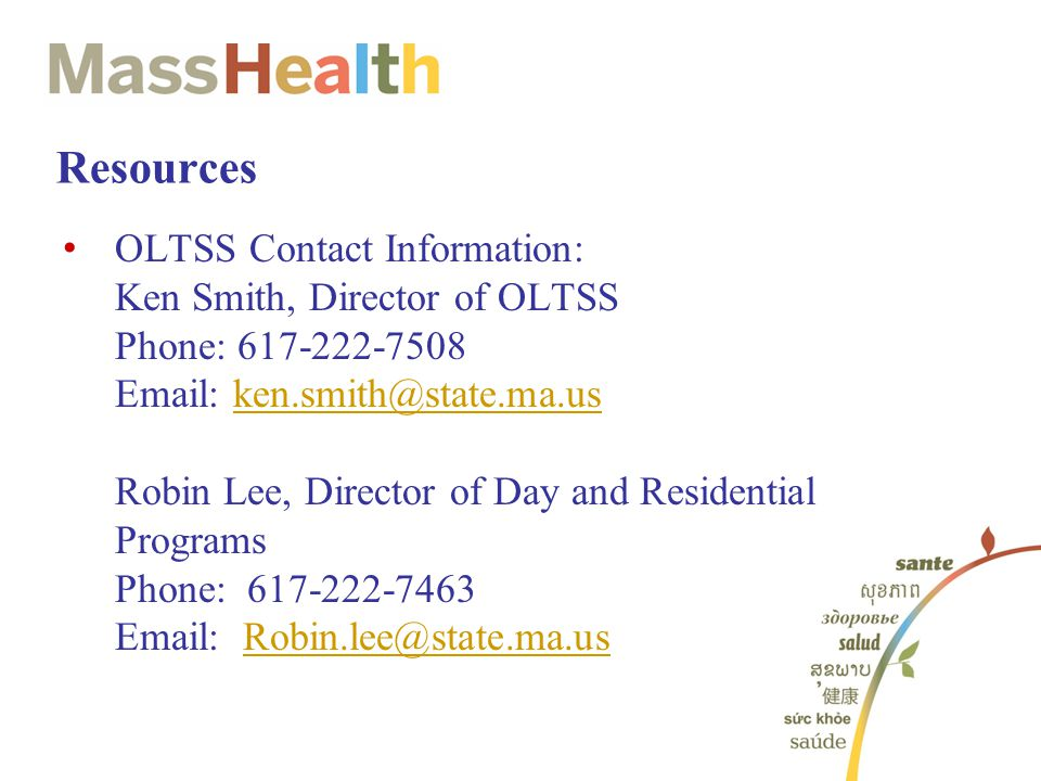 Resources OLTSS Contact Information: Ken Smith, Director of OLTSS. Phone: 617-222-7508. Email: ken.smith@state.ma.us.