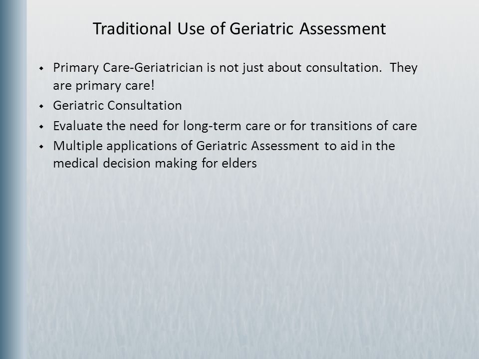 Traditional Use of Geriatric Assessment