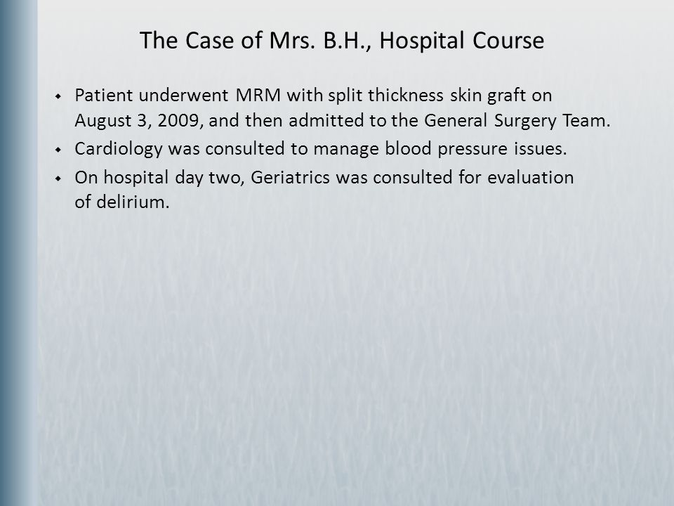 The Case of Mrs. B.H., Hospital Course