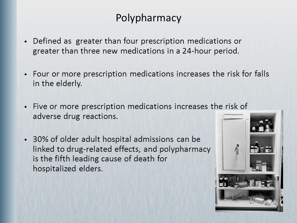 Polypharmacy Defined as greater than four prescription medications or greater than three new medications in a 24-hour period.