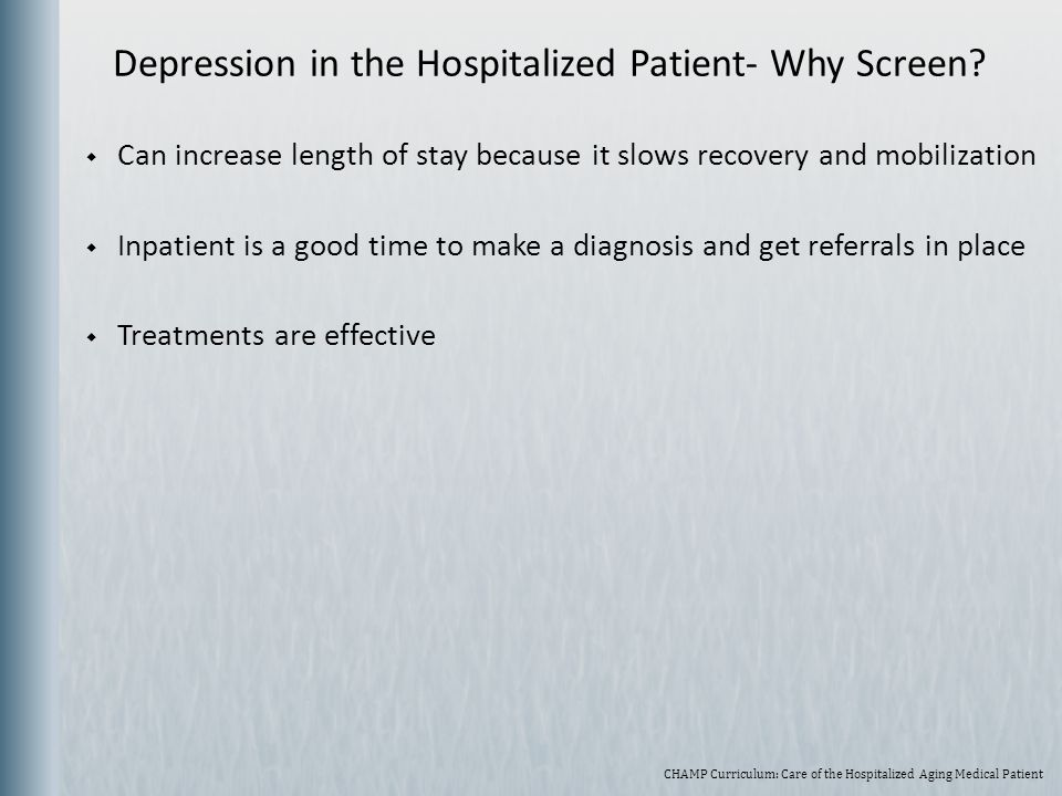 Depression in the Hospitalized Patient- Why Screen