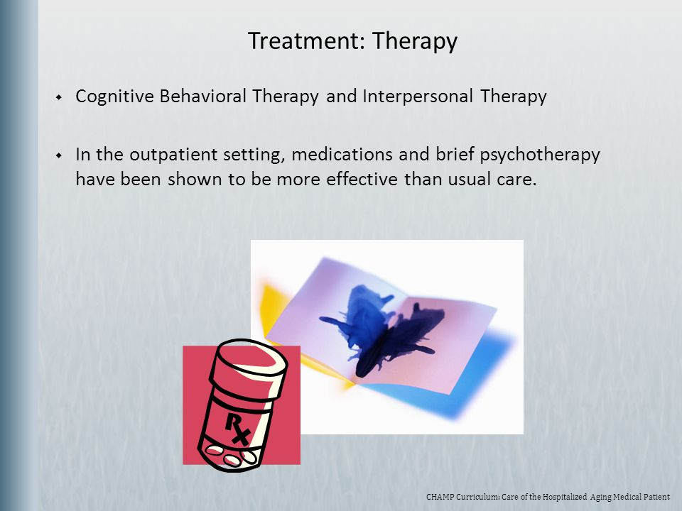 Treatment: Therapy Cognitive Behavioral Therapy and Interpersonal Therapy.