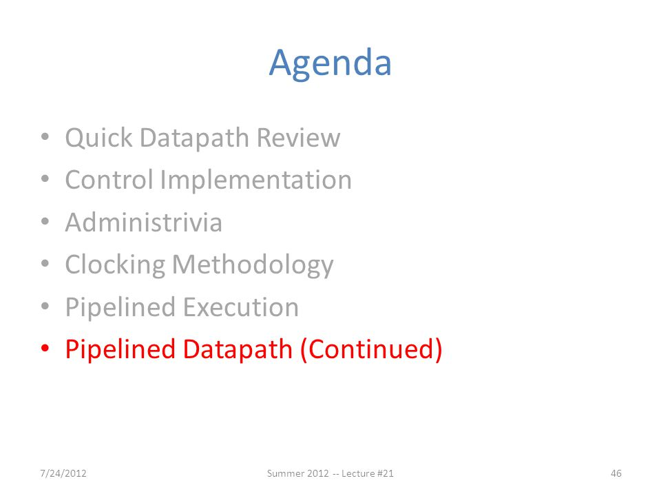 Agenda Quick Datapath Review Control Implementation Administrivia