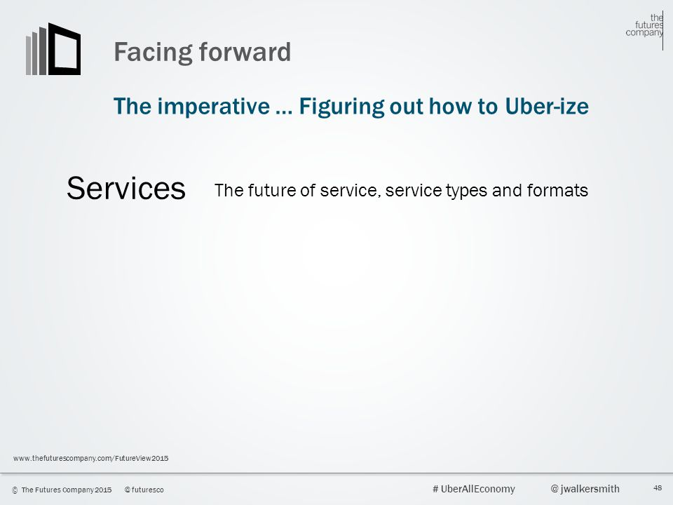 Services Facing forward The imperative … Figuring out how to Uber-ize