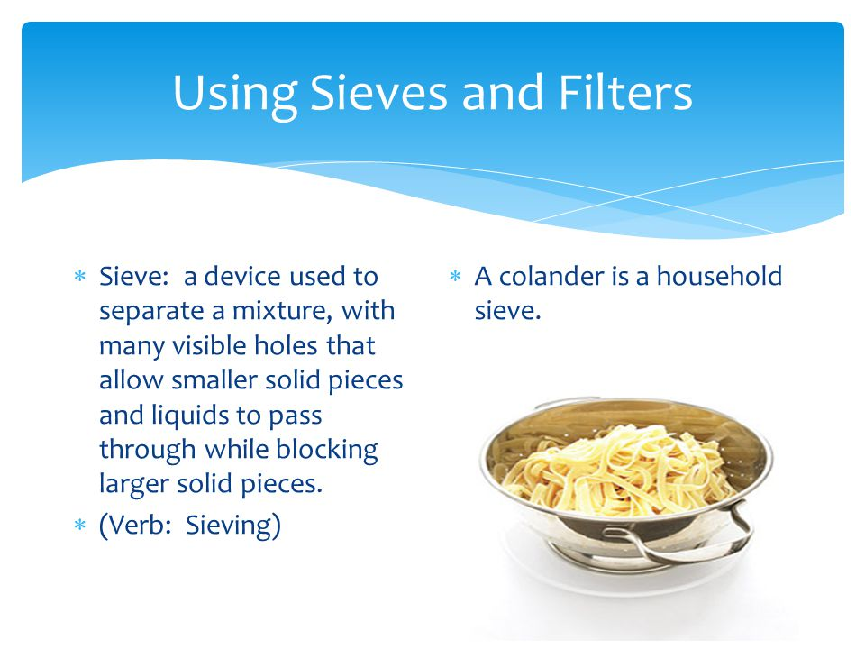 Using Sieves and Filters