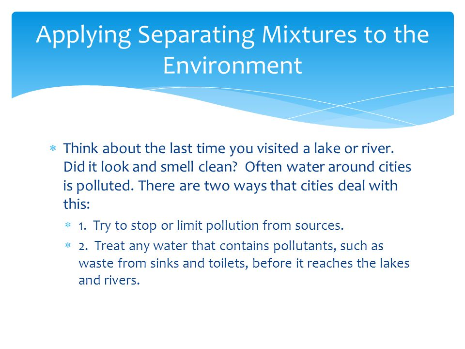 Applying Separating Mixtures to the Environment