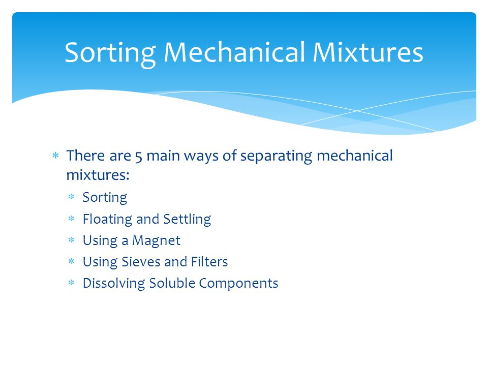 Sorting Mechanical Mixtures