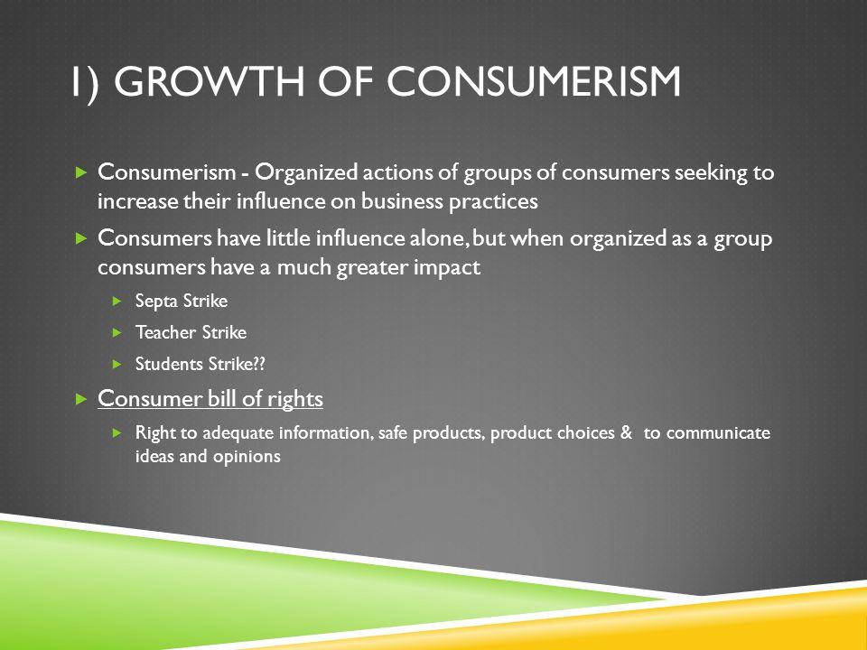 1) Growth of consumerism