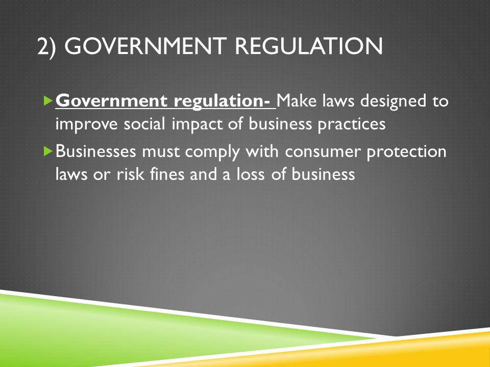 2) Government regulation