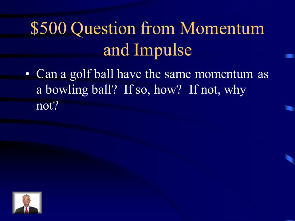 $500 Question from Momentum and Impulse