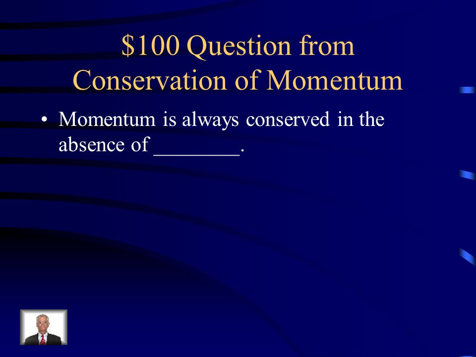 $100 Question from Conservation of Momentum