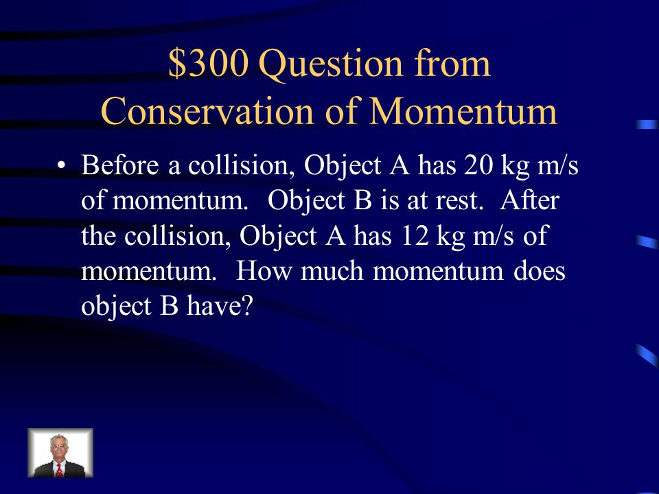$300 Question from Conservation of Momentum