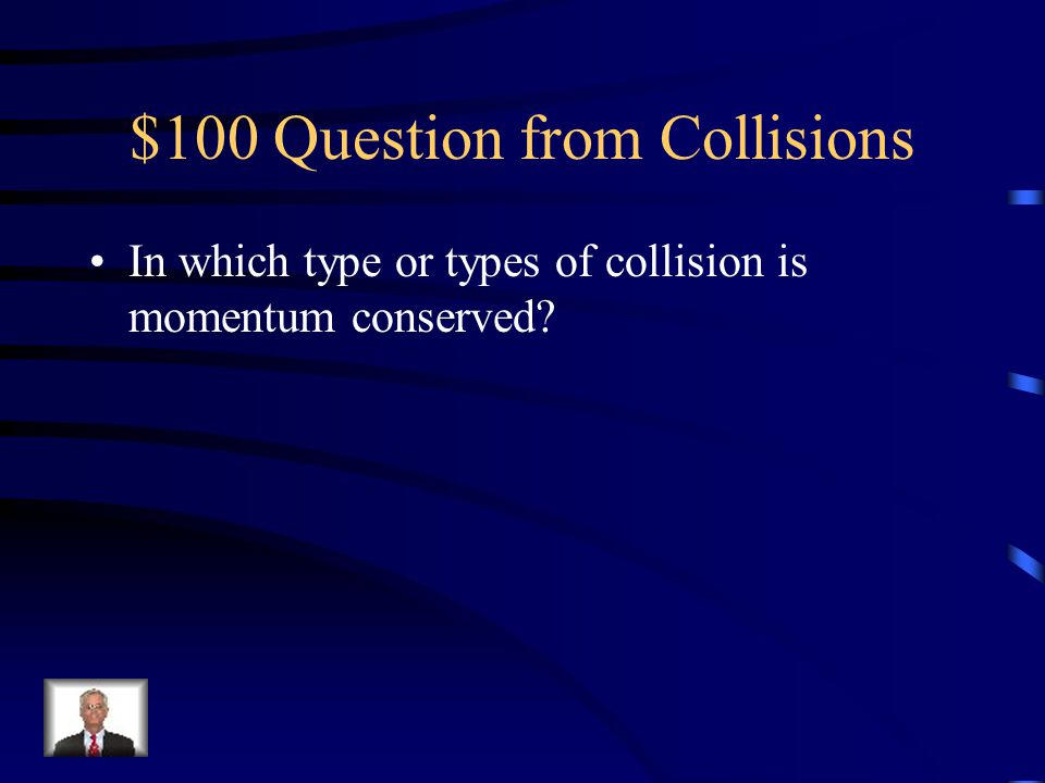 $100 Question from Collisions