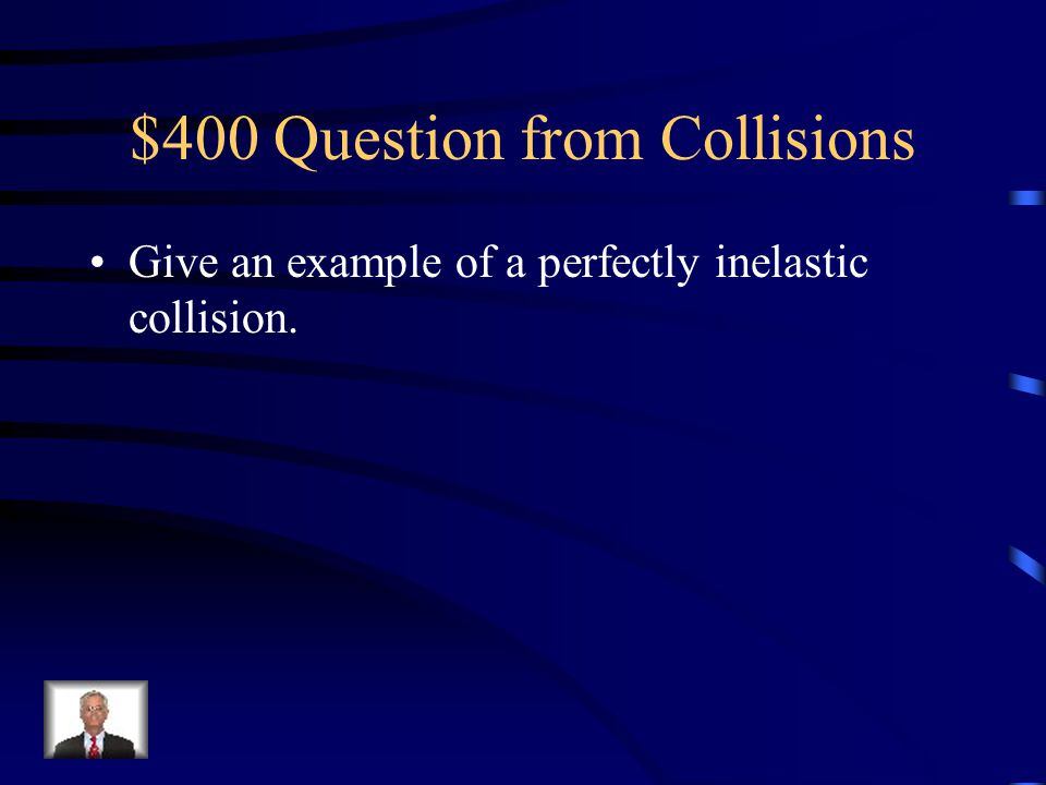 $400 Question from Collisions