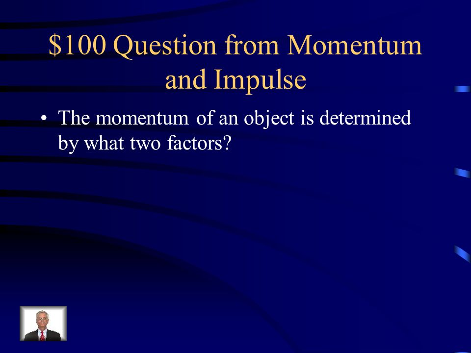 $100 Question from Momentum and Impulse