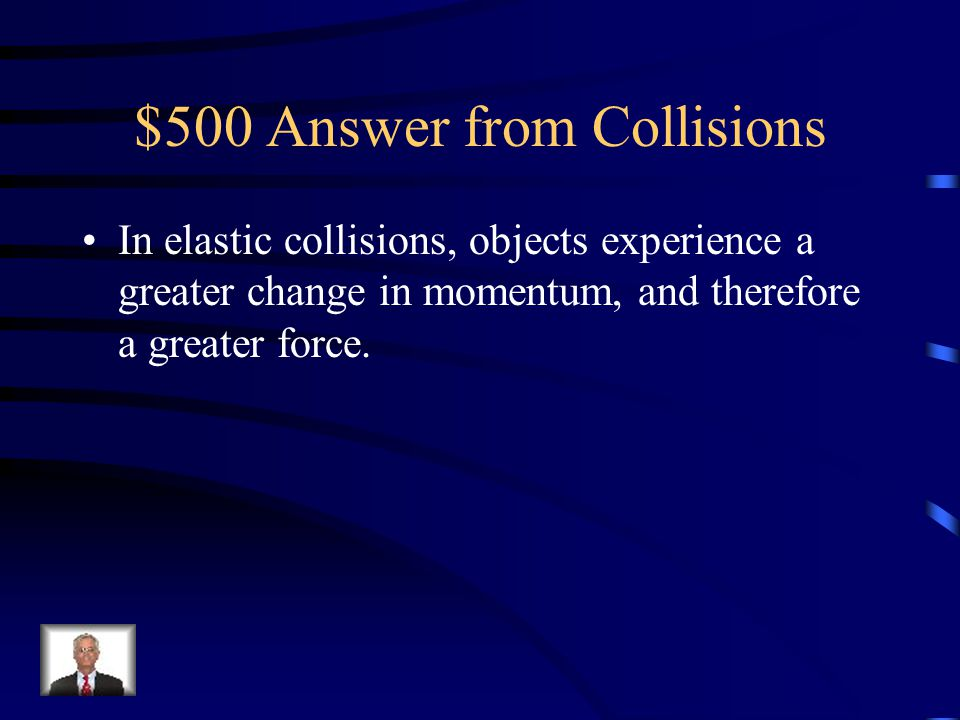$500 Answer from Collisions