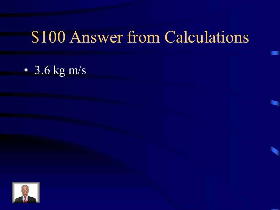 $100 Answer from Calculations