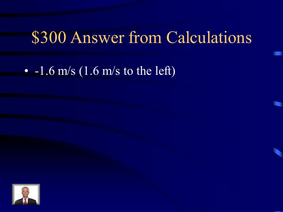 $300 Answer from Calculations