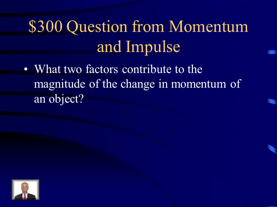 $300 Question from Momentum and Impulse