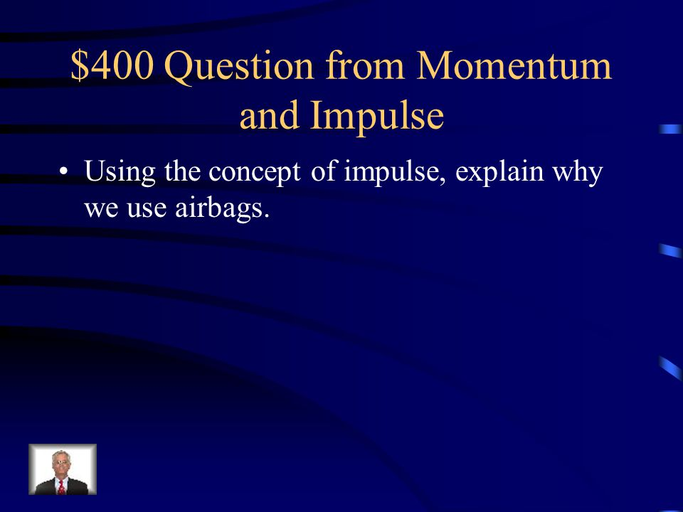 $400 Question from Momentum and Impulse
