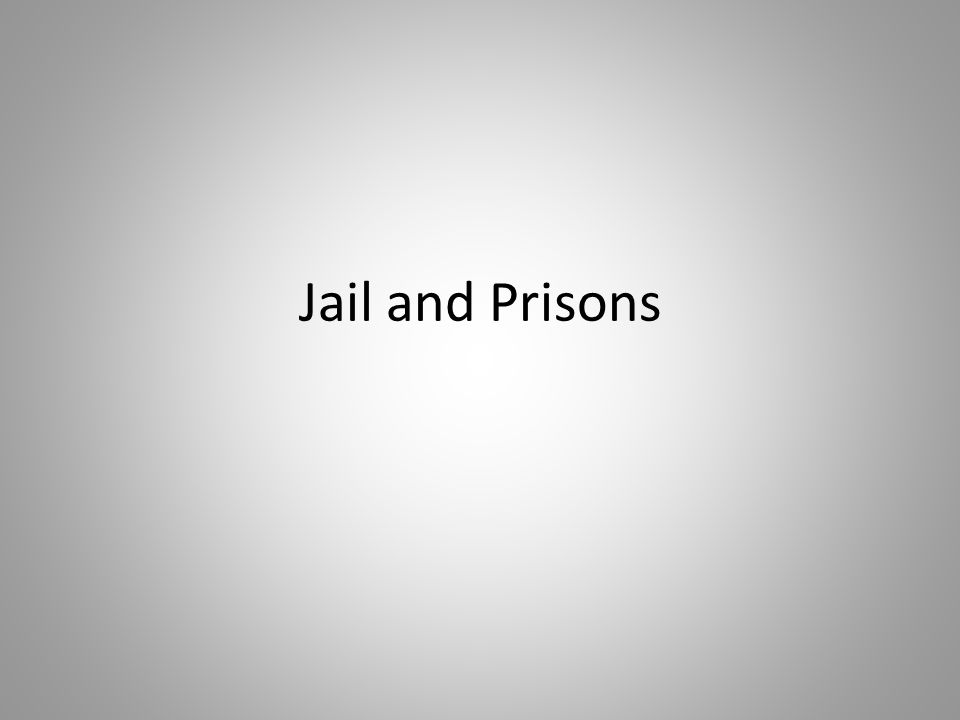 Jail and Prisons