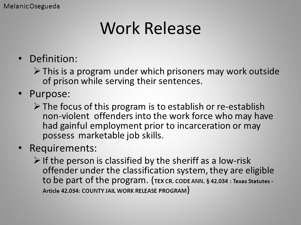 Work Release Definition: Purpose: Requirements: