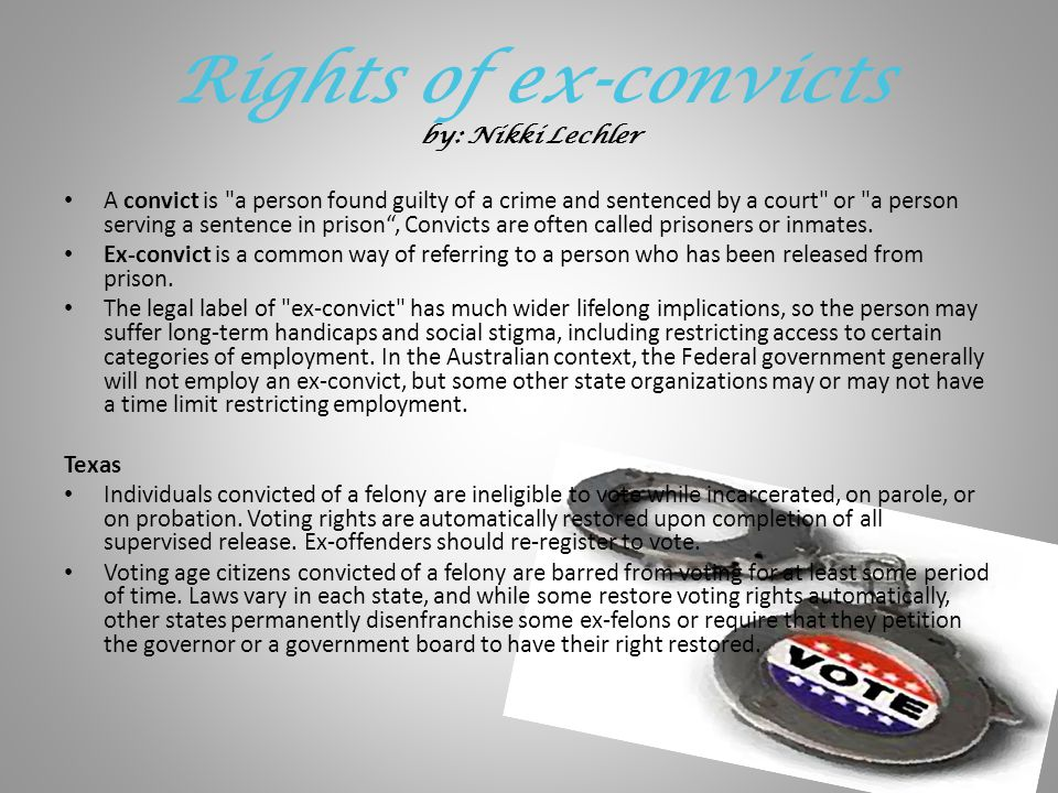 Rights of ex-convicts by: Nikki Lechler